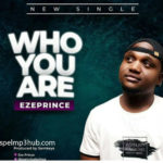who you are by eze prince