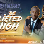 be lifted high by great blessed