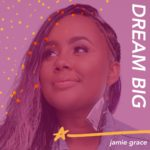 Dream Big by Jamie Grace