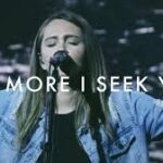 The more I seek you + Fountain + We give you the highest praise. Hannah