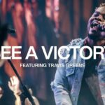 See a Victory by Elevation worship ft. Travis Greene