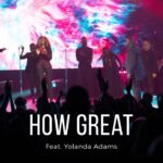 How Great by William McDowell ft Yolanda