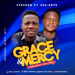 Grace and Mercy by Stephen ft. Ese Keys