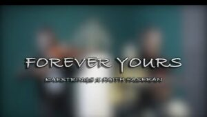 Forever Yours by KaeStrings and Faith Faseran