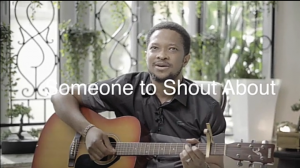 Someone to Shout About -Lawrence Oyor